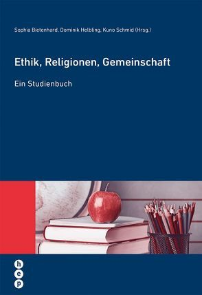 Ethik, Religionen, Gemeinschaft von Bietenhard,  Sophia, Helbling,  Dominik, Schmid,  Kuno