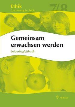 Ethik Sekundarstufen I und II / Klasse 7/8 Landesausgabe Berlin von Brüning,  Barbara, Gehlhaar,  Karl H