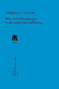 Ethik und Anthropologie in der englischen Aufklärung von Schrader,  Wolfgang H.