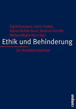 Ethik und Behinderung von Graumann,  Sigrid, Grüber,  Katrin, Nicklas-Faust,  Jeanne, Schmidt,  Susanna, Wagner-Kern,  Michael