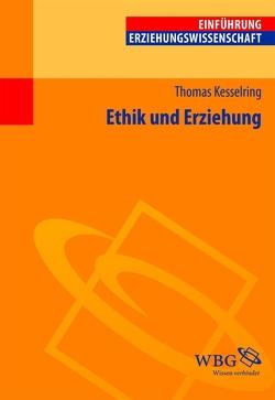 Ethik und Erziehung von Kesselring,  Thomas