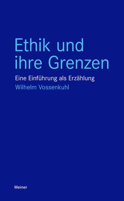 Ethik und ihre Grenzen von Vossenkuhl,  Wilhelm