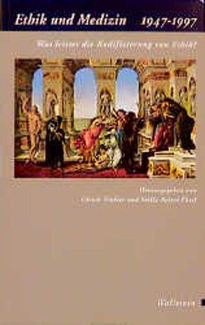 Ethik und Medizin 1947-1997 von Reiter-Theil,  Stella, Tröhler,  Ulrich