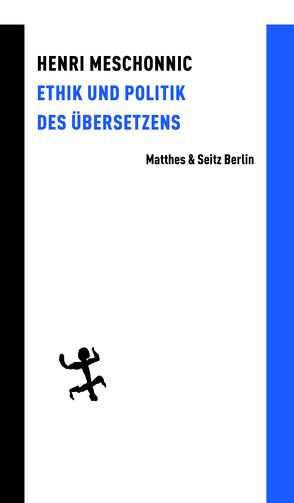 Ethik und Politik des Übersetzens von Costa,  Béatrice, Lösener,  Hans, Meschonnic,  Henri, Viehöver,  Vera