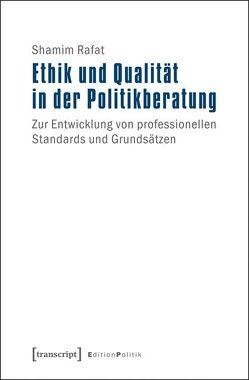 Ethik und Qualität in der Politikberatung von Rafat,  Shamim
