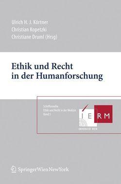Ethik und Recht in der Humanforschung von Druml,  Christiane, Kopetzki,  Christian, Körtner,  Ulrich H.J.