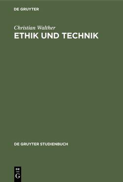 Ethik und Technik von Walther,  Christian