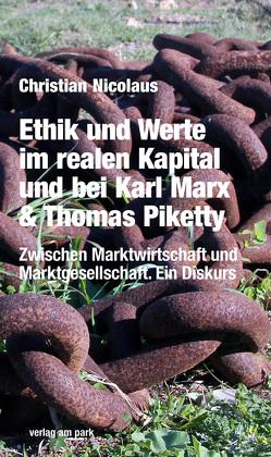Ethik und Werte im realen Kapital und bei Karl Marx & Thomas Piketty von Nicolaus,  Christian