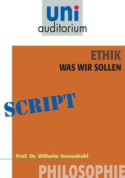 Ethik – was wir sollen von Vossenkuhl,  Wilhelm