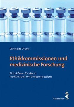 Ethikkommissionen und medizinische Forschung von Druml,  Christiane