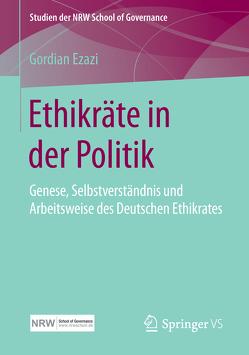 Ethikräte in der Politik von Ezazi,  Gordian
