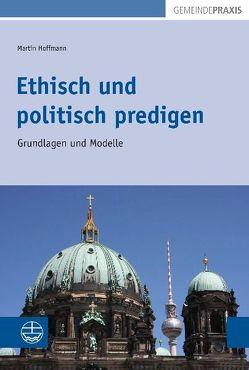 Ethisch und politisch predigen von Hoffmann,  Martin
