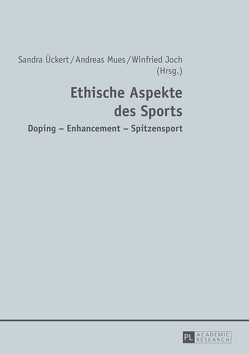 Ethische Aspekte des Sports von Joch,  Winfried, Mues,  Andreas, Ückert,  Sandra