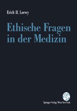 Ethische Fragen in der Medizin von Loewy,  Erich H.