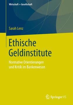 Ethische Geldinstitute von Lenz,  Sarah