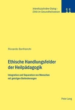 Ethische Handlungsfelder der Heilpädagogik von Bonfranchi,  Riccardo