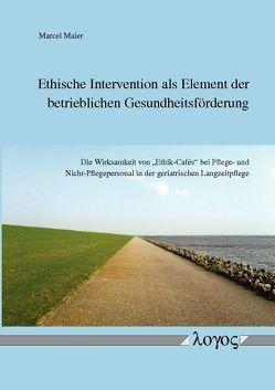 Ethische Intervention als Element der betrieblichen Gesundheitsförderung von Maier,  Marcel
