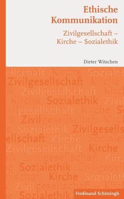 Ethische Kommunikation von Witschen,  Dieter