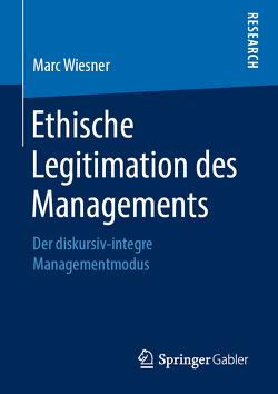 Ethische Legitimation des Managements von Wiesner,  Marc