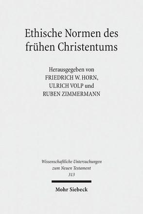 Ethische Normen des frühen Christentums von Horn,  Friedrich W., Verwold,  Esther, Volp,  Ulrich, Zimmermann,  Ruben