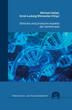 Ethische und juristische Aspekte der Gentherapie von Hallek,  Michael, Winnacker,  Ernst-Ludwig