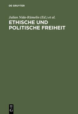 Ethische und politische Freiheit von Nida-Ruemelin,  Julian, Vossenkuhl,  Wilhelm