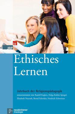 Ethisches Lernen von Englert,  Rudolf, Kohler-Spiegel,  Helga, Naurath,  Elisabeth, Schroeder,  Bernd, Schweitzer,  Friedrich