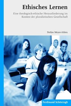 Ethisches Lernen von Meyer-Ahlen,  Stefan