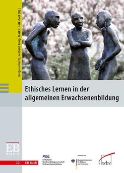 Ethisches Lernen in der allgemeinen Erwachsenenbildung von Gisbertz,  Helga, Kruip,  Gerhard, Tolksdorf,  Markus