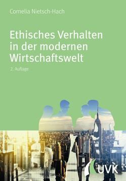 Ethisches Verhalten in der modernen Wirtschaftswelt von Nietsch-Hach,  Cornelia