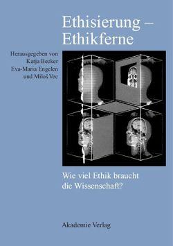 Ethisierung – Ethikferne von Becker,  Katja, Engelen,  Eva-Maria, Vec,  Miloš