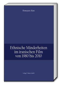 Ethnische Minderheiten im iranischen Film von 1980 bis 2010 von Alam,  Homayun