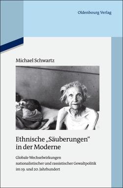 """Ethnische """"Säuberungen"""" in der Moderne von Schwartz,  Michael"""