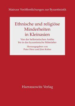 Ethnische und religiöse Minderheiten in Kleinasien von Herz,  Peter, Kobes,  Jörn