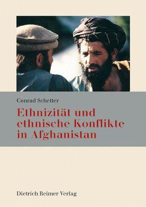Ethnizität und ethnische Konflikte in Afghanistan von Schetter,  Conrad