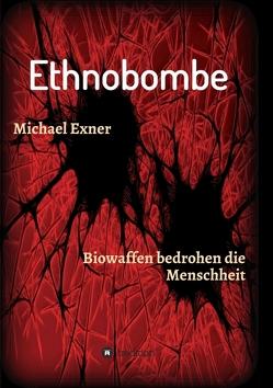 Ethnobombe von Exner,  Michael