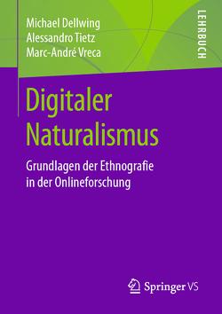 Ethnografie für vernetzte Welten von Dellwing,  Michael, Tietz,  Alessandro, Vreca,  Marc-André