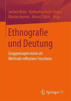 Ethnografie und Deutung von Bonz,  Jochen, Eisch-Angus,  Katharina, Hamm,  Marion, Sülzle,  Almut