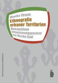 Ethnografie urbaner Territorien von Streule,  Monika