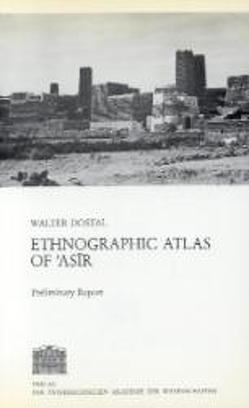 Ethnographic Atlas of Asir von Dostal,  Walter