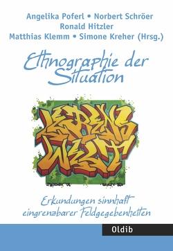 Ethnographie der Situation von Hitzler,  Ronald, Klemm,  Matthias, Kreher,  Simone, Poferl,  Angelika, Schröer,  Norbert