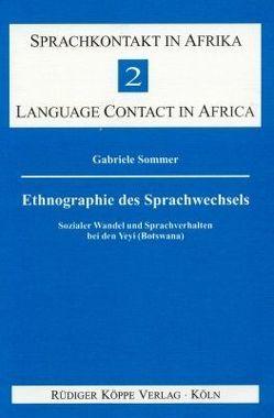 Ethnographie des Sprachwechsels von Sasse,  Hans-Jürgen, Sommer,  Gabriele, Vossen,  Rainer