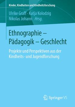 Ethnographie – Pädagogik – Geschlecht von Graff,  Ulrike, Johann,  Nikolas, Kolodzig,  Katja