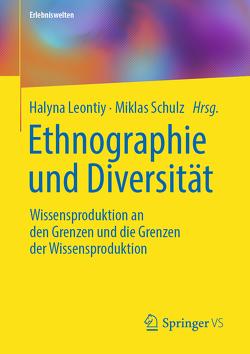 Ethnographie und Diversität von Leontiy,  Halyna, Schulz,  Miklas