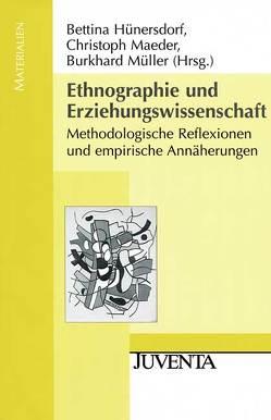Ethnographie und Erziehungswissenschaft von Hünersdorf,  Bettina, Maeder,  Christoph, Müller,  Burkhard