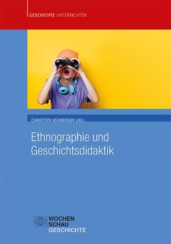 Ethnographie und Geschichtsdidaktik von Kühberger,  Christoph