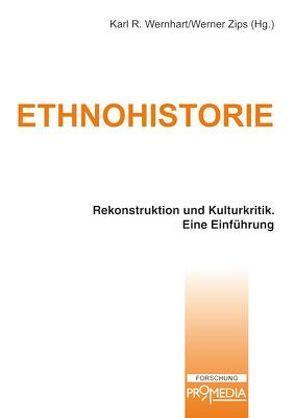 Ethnohistorie von Wernhart,  Karl R., Zips,  Werner