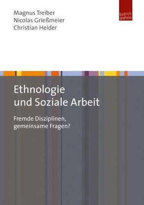 Ethnologie und Soziale Arbeit von Grießmeier,  Nicolas, Heider,  Christian, Treiber,  Magnus