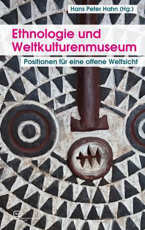 Ethnologie und Weltkulturenmuseum von Groschwitz,  Helmut, Hahn,  Hans Peter, Ivanov,  Paola, Laely,  Thomas