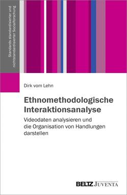 Ethnomethodologische Interaktionsanalyse von Lehn,  Dirk vom